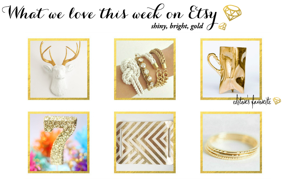 Gimme Gold: Our Favorite Etsy Finds Of The Week