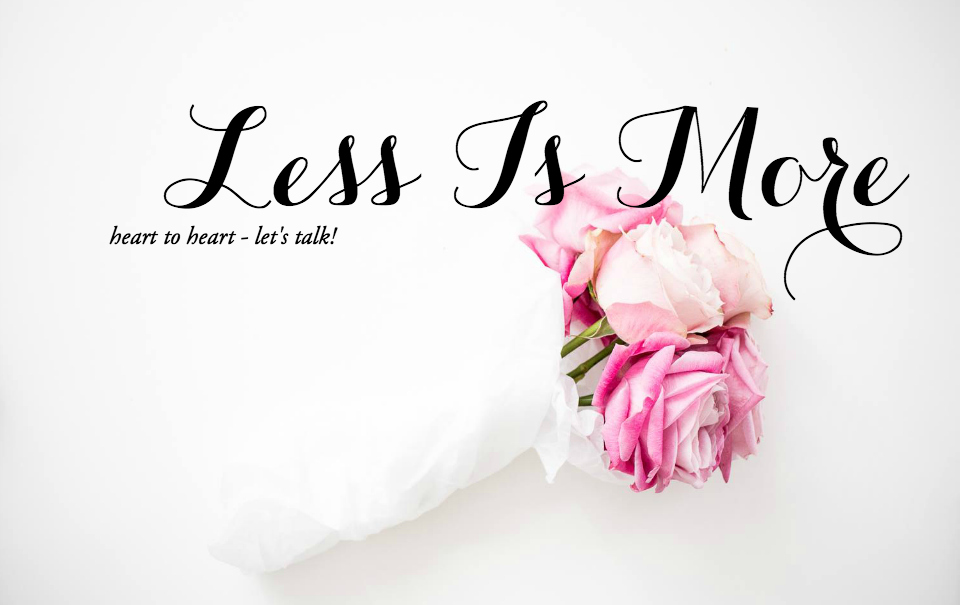 Heart to Heart: Less Is More